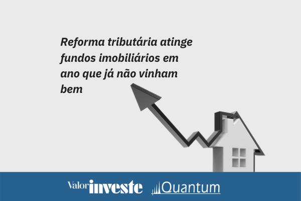 Quantum Análise Fundos Imobiliários Valor Investe Jul 21