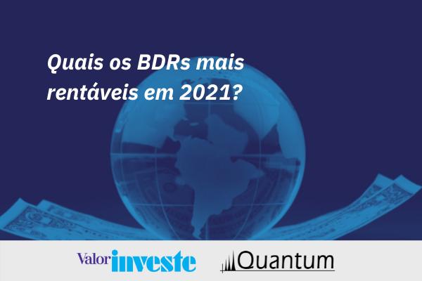 BRDs mais e menos rentáveis em 2021 Análise Quantum Valor Investe